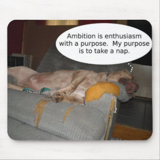Ambition is enthusiasm with a purpose. mouse pad