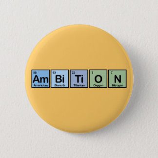 Ambition made of Elements Pinback Button