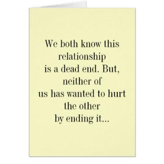 Ambos sabemos que esta relación es un callejón sin tarjeta de felicitación