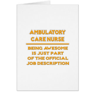 Ambulatory Care Nurse ..  Job Description Greeting Card