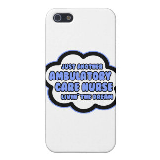 Ambulatory Care Nurse .. Livin' The Dream Covers For iPhone 5