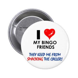 ¡Ame a mis amigos del bingo! Pin Redondo 5 Cm