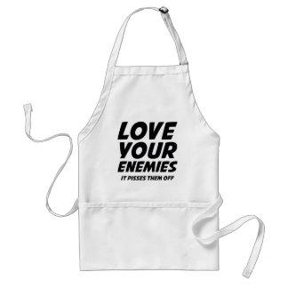 Ame a sus enemigos. Pisses los apagado Delantal