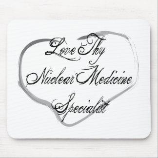 Ame a Thy especialista nuclear de la medicina Mousepads