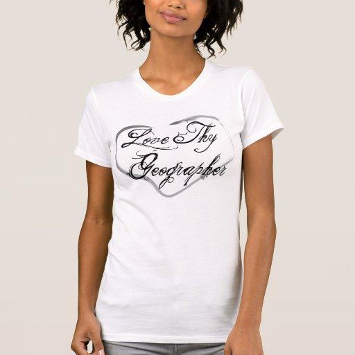 Ame a Thy geógrafo Camiseta