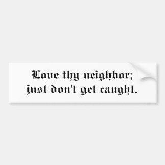 Ame a Thy vecino Pegatina Para Auto