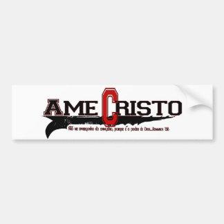 Ame Cristo (Love Christ in Portuges) Bumper Sticker