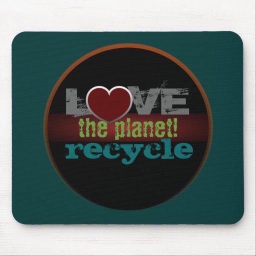 Ame el planeta reciclan Mousepad