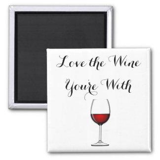 Ame el vino que usted está con imán cuadrado