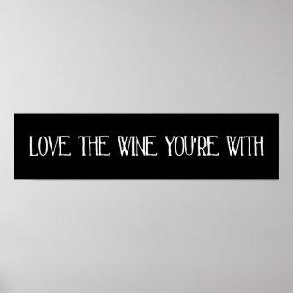 Ame el vino que usted está con póster