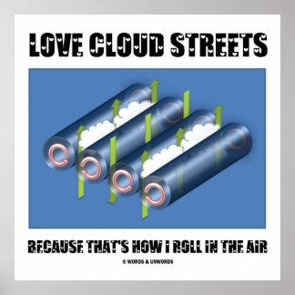 Ame las calles de la nube porque ése es cómo ruedo