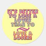 Ame las camisetas y los regalos de un perdedor pegatinas redondas