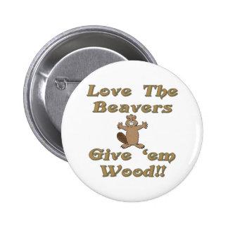 Ame los castores dan la madera del Em Pin Redondo De 2 Pulgadas