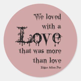 Ame más que la cita de Edgar Allan Poe Pegatina Redonda