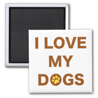 Ame mis perros (el marrón) imán cuadrado