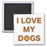 Ame mis perros (el marrón) imán