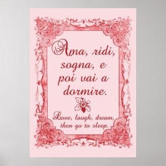 Ame, ría, soñe, después vaya a dormir en italiano posters