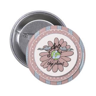 Ame Thy botón de la conciencia ambiental del plane Pins