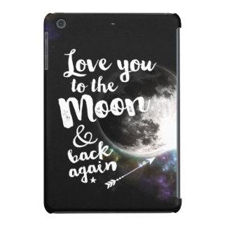Ámele a la luna y a la parte posterior otra vez • fundas de iPad mini retina