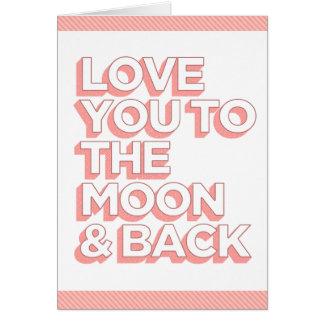 Ámele a la luna y a la parte posterior tarjeta de felicitación