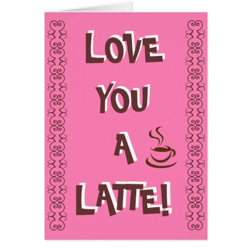 ¡Ámele un Latte! Tarjeton