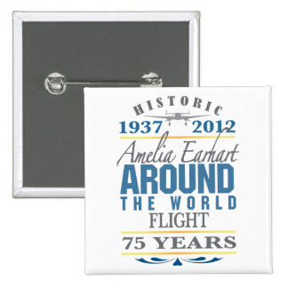 Amelia Earhart 75 Year Anniversary Button