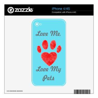 """""""Ámeme, aman a mi mascota """" Skin Para El iPhone 4"""