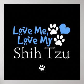 Ámeme, ame a mi Shih Tzu Posters