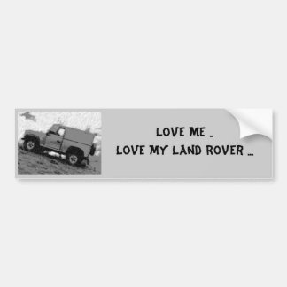 Ámeme. Ame mi Land Rover… Etiqueta De Parachoque