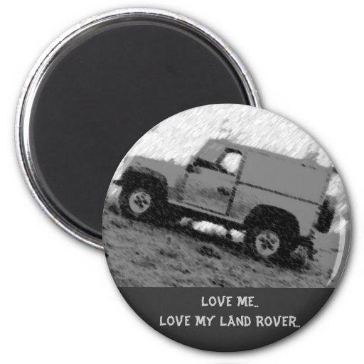 Ámeme. Ame mi Land Rover. Imanes