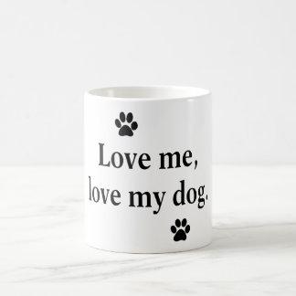 Ámeme, ame mi perro taza de café