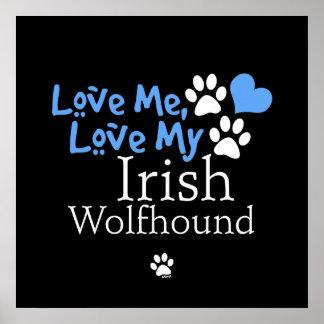 Ámeme, ame mi Wolfhound irlandés Póster