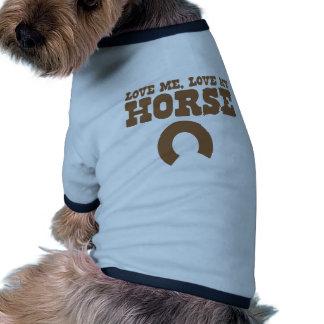 ÁMEME amor mi CABALLO con la herradura Camiseta Con Mangas Para Perro