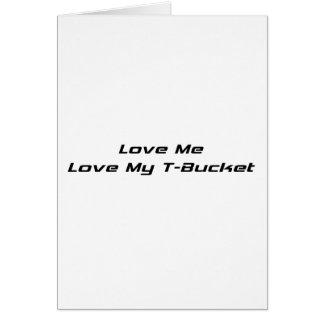 Ámeme amor mis regalos de Tbucket Tbucket por Gear Tarjeta De Felicitación