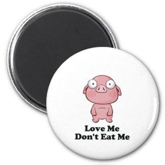 Ámeme no me comen diseño del cerdo imán redondo 5 cm