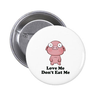Ámeme no me comen diseño del cerdo pin redondo 5 cm