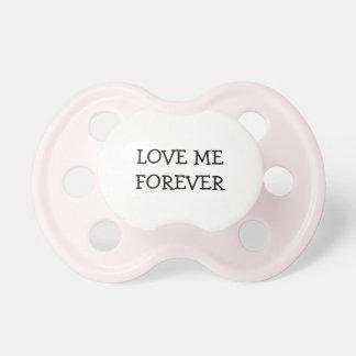 ÁMEME PARA SIEMPRE - pacificador rosado del bebé Chupete De Bebe