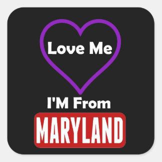 Ámeme, yo son de Maryland Pegatina Cuadrada