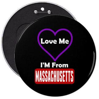 Ámeme, yo son de Massachusetts Pin Redondo De 6 Pulgadas