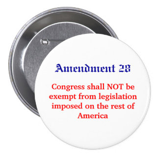 Amendment 28, Congress shall NOT be exempt from... 3 Inch Round Button