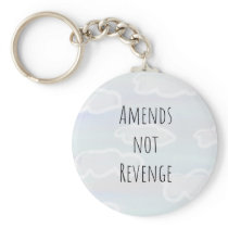 Amends not Revenge Keychain
