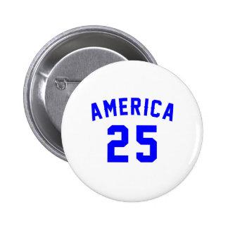 America 25 Birthday Designs Button