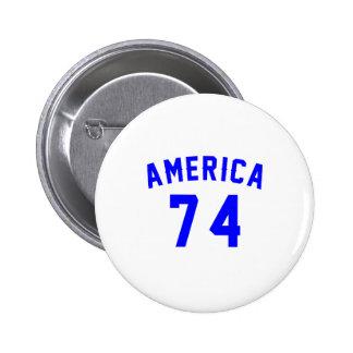 America 74 Birthday Designs Pinback Button