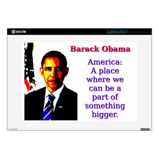 America A Place Where We Can Be - Barack Obama Skin For Laptop