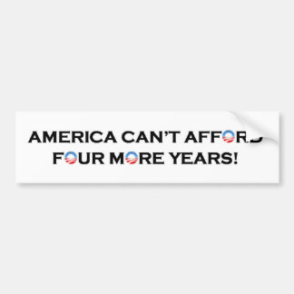America Can't Afford Four More Years of Obama Car Bumper Sticker