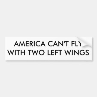 AMERICA CAN'T FLY WITH TWO LEFT WINGS BUMPER STICKER