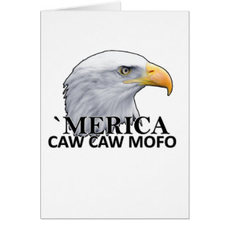America CAW CAW eagle humor T Shirts.png Card