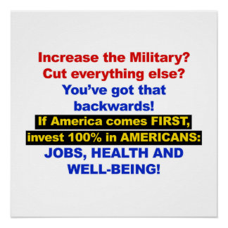 America Comes First? Then Invest in Americans! Poster
