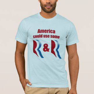 AMERICA COULD USE SOME R AND R -.png T-Shirt