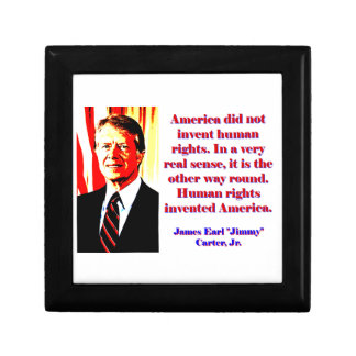 America Did Not Invent Human Rights - Jimmy Carter Keepsake Box